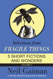 Selections From Fragile Things Volume Three