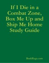 If I Die In A Combat Zone Box Me Up And Ship Me Home Study Guide