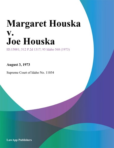 Supreme Court of Idaho No. 11054 - Margaret Houska v. Joe Houska