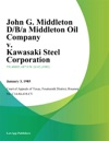 John G Middleton DBA Middleton Oil Company V Kawasaki Steel Corporation