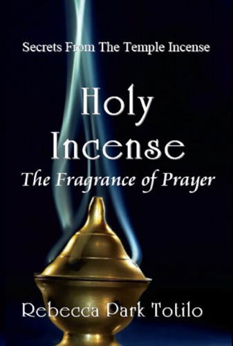 Holy Incense: The Fragrance of Prayer