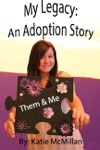 My Legacy An Adoption Memoir