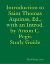 Introduction To Saint Thomas Aquinas Ed With An Introd By Anton C Pegis Study Guide