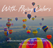 With Flying Colors: American Idioms and Their Meaning