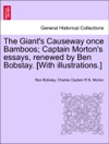 The Giants Causeway Once Bamboos Captain Mortons Essays Renewed By Ben Bobstay With Illustrations