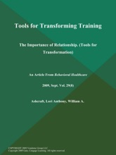 Tools for Transforming Training: The Importance of Relationship (Tools for Transformation)