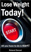 Lose Weight Today: All you have to do is START!