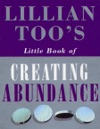 Lillian Toos Little Book Of Abundance