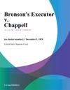Bronsons Executor V Chappell