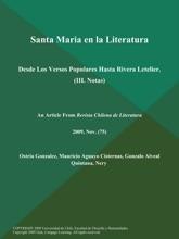 Santa Maria En La Literatura: Desde Los Versos Populares Hasta Rivera Letelier (III. Notas)