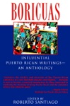 Boricuas Influential Puerto Rican Writings - An Anthology