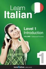 Learn Italian -  Level 1: Introduction to Italian (Enhanced Version) - Innovative Language Learning