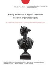 Library Automation In Nigeria: The Bowen University Experience (Report)