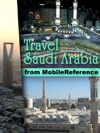 Mecca  Saudi Arabia Travel Guide Incl Mecca Medina Riyadh Jeddah And More Illustrated Guide Phrasebook  Maps Mobi Travel