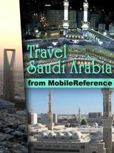 Mecca & Saudi Arabia Travel Guide: Incl: Mecca, Medina, Riyadh, Jeddah And More. Illustrated Guide, Phrasebook, & Maps. (Mobi Travel)