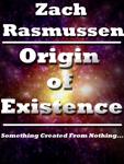 Origin of Existence