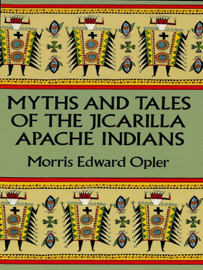 Myths and Tales of the Jicarilla Apache Indians book