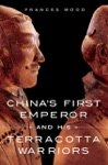 Chinas First Emperor And His Terracotta Warriors