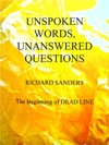 Unspoken Words Unanswered Questions