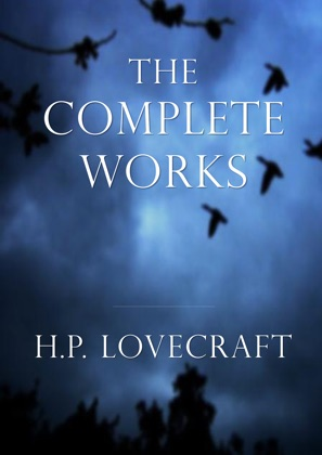 H.P. Lovecraft: The Complete Works