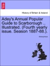 Adeys Annual Popular Guide To Scarborough  Illustrated Fourth Yearly Issue Season 1887-88