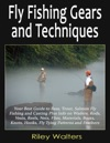 Fly Fishing Gears And Techniques
