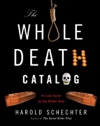 The Whole Death Catalog