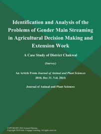IDENTIFICATION AND ANALYSIS OF THE PROBLEMS OF GENDER MAIN STREAMING IN AGRICULTURAL DECISION MAKING AND EXTENSION WORK: A CASE STUDY OF DISTRICT CHAKWAL (SURVEY)