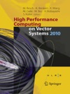 High Performance Computing On Vector Systems 2010