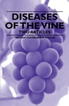 Diseases Of The Vine - Two Articles