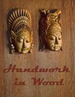 Handwork In Wood (Illustrated)
