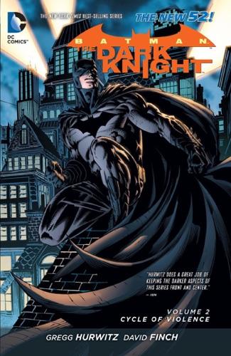 Gregg Hurwitz, David Finch, Richard Friend, Mico Suayan & Juan Jose Ryp - Batman: The Dark Knight Vol. 2: Cycle of Violence (The New 52)