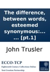The Difference Between Words Esteemed Synonymous In The English Language And The Proper Choice Of Them Determined Together With So Much Of Abb Girards Treatise On This Subject As Would Agree With Our Mode Of Expression  In Two Volumes