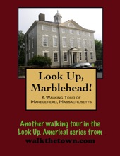 A Walking Tour Of Marblehead, Massachusetts