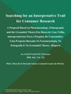Searching For An Interpretative Trail For Consumer Research A Proposal Based On Phenomenology Ethnography And The Grounded TheoryEm Busca De Uma Trilha Interpretativista Para A Pesquisa Do Consumidor Uma Proposta Baseada Na Fenomenologia Na Etnografia E Na Grounded Theory Report