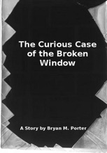 The Curious Case Of The Broken Window