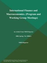 International Finance and Macroeconomics (Program and Working Group Meetings)