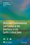 Molecular Environmental Soil Science At The Interfaces In The Earths Critical Zone
