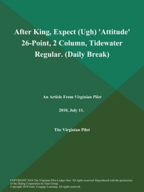After King Expect Ugh Attitude 26 Point 2 Column Tidewater Regular Daily Break