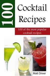 100 Popular Cocktail Recipes da Matthew Driver