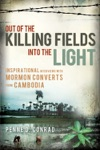 Out Of The Killing Fields - Into The Light