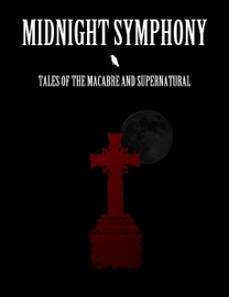 MIDNIGHT SYMPHONY: TALES OF THE MACABRE AND SUPERNATURAL