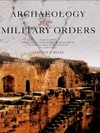 Archaeology Of The Military Orders