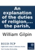 An explanation of the duties of religion, for the use of Boldre School, in New Forest. N.B. The small paper prefixed, which is the ground-work of this explanation, is distributed in little books among the children of the parish,