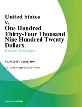 United States v. One Hundred Thirty-Four Thousand Nine Hundred Twenty Dollars