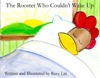 The Rooster Who Couldnt Wake Up