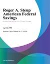 Roger A Steup American Federal Savings