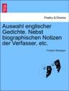 Auswahl Englischer Gedichte Nebst Biographischen Notizen Der Verfasser Etc