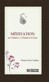 Meditation Sur L Univers L Homme Et Le Coran