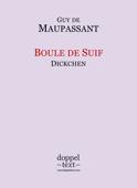 Boule de Suif / Dickchen